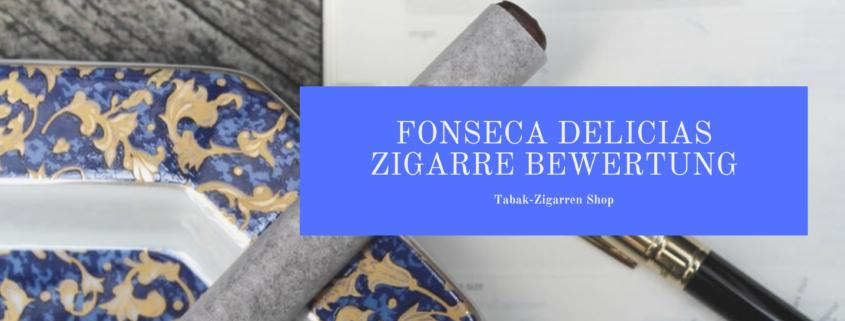 FONSECA DELICIAS ZIGARRE BEWERTUNG