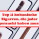 Top 11 kubanische Zigarren, die jeder geraucht haben muss