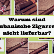 Warum sind kubanische Zigarren nicht lieferbar?